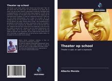 Borítókép a  Theater op school - hoz