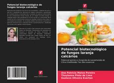 Обложка Potencial biotecnológico de fungos laranja calcários