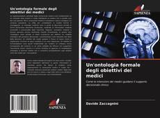 Bookcover of Un'ontologia formale degli obiettivi dei medici
