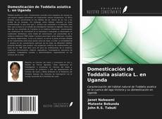 Bookcover of Domesticación de Toddalia asiatica L. en Uganda