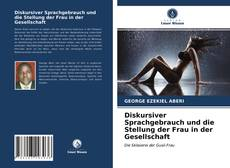 Copertina di Diskursiver Sprachgebrauch und die Stellung der Frau in der Gesellschaft