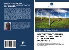 Portada del libro de REKONSTRUKTION DER POSTKOLONIE DURCH LITERATUR DER PHANTASIE