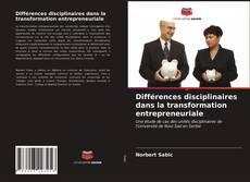 Couverture de Différences disciplinaires dans la transformation entrepreneuriale