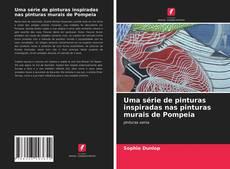 Обложка Uma série de pinturas inspiradas nas pinturas murais de Pompeia