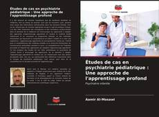 Обложка Études de cas en psychiatrie pédiatrique : Une approche de l'apprentissage profond
