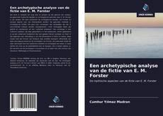 Bookcover of Een archetypische analyse van de fictie van E. M. Forster