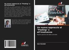 """Couverture de Un nuovo approccio al """"Pooling"""" e all'insolvenza"""