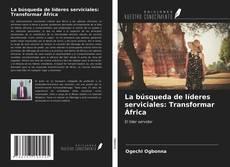 Bookcover of La búsqueda de líderes serviciales: Transformar África