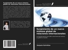Portada del libro de Surgimiento de un nuevo sistema global de relaciones internacionales