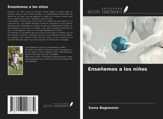 Bookcover of Enseñemos a los niños