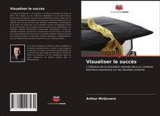 Bookcover of Visualiser le succès