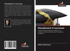Bookcover of Visualizzare il successo