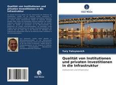 Buchcover von Qualität von Institutionen und privaten Investitionen in die Infrastruktur