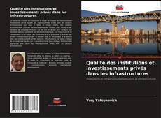 Portada del libro de Qualité des institutions et investissements privés dans les infrastructures