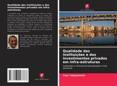 Portada del libro de Qualidade das instituições e dos investimentos privados em infra-estruturas
