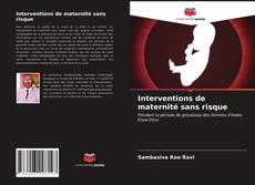 Couverture de Interventions de maternité sans risque