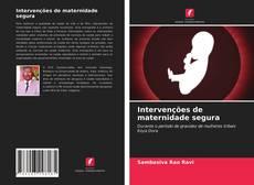 Bookcover of Intervenções de maternidade segura