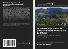 Обложка Examinar el proceso de transformación cultural de Sudáfrica