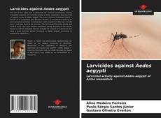 Capa do livro de Larvicides against Aedes aegypti