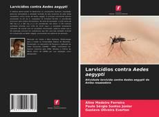 Capa do livro de Larvicídios contra Aedes aegypti
