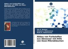 Buchcover von Abbau von Farbstoffen aus Abwasser mit Hilfe von Ozon-Mikrobläschen