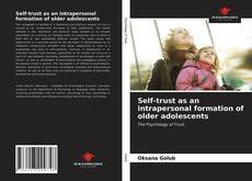 Buchcover von Self-trust as an intrapersonal formation of older adolescents