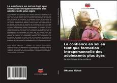 Bookcover of La confiance en soi en tant que formation intrapersonnelle des adolescents plus âgés
