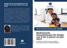 Bookcover of Medizinische Konsultationen für Kinder von 0 bis 5 Jahren im Jahr 2013