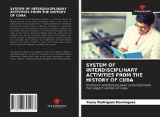 Bookcover of SYSTEM OF INTERDISCIPLINARY ACTIVITIES FROM THE HISTORY OF CUBA