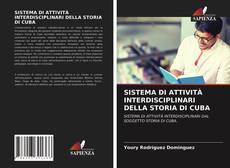 SISTEMA DI ATTIVITÀ INTERDISCIPLINARI DELLA STORIA DI CUBA的封面