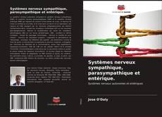 Systèmes nerveux sympathique, parasympathique et entérique. kitap kapağı