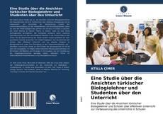 Обложка Eine Studie über die Ansichten türkischer Biologielehrer und Studenten über den Unterricht