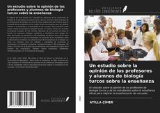 Buchcover von Un estudio sobre la opinión de los profesores y alumnos de biología turcos sobre la enseñanza