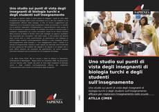 Copertina di Uno studio sui punti di vista degli insegnanti di biologia turchi e degli studenti sull'insegnamento