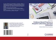 Bookcover of Evidence Based Practice in Hospital Laboratory Services Utilization