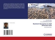 Bookcover of Nutrient Dynamics in Salt Affected Soils