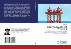 Oil In The World-2020 (Volume I) kitap kapağı