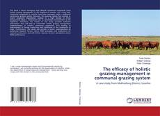 Couverture de The efficacy of holistic grazing management in communal grazing system