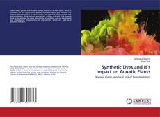 Bookcover of Synthetic Dyes and It's Impact on Aquatic Plants