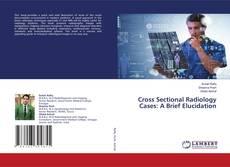 Portada del libro de Cross Sectional Radiology Cases: A Brief Elucidation