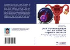 Bookcover of Effect of Ocimum sanctum linn. leaf extract and Eugenol in female rats