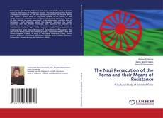 Bookcover of The Nazi Persecution of the Roma and their Means of Resistance
