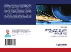 Bookcover of OPTIMIZATION OF WIRE DRAWING PROCESS PARAMETERS
