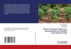 Capa do livro de Effect of Organic Manures, Decomposers on Growth and Yield of Chilli