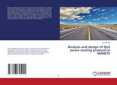 Bookcover of Analysis and design of QoS aware routing protocol in MANETS