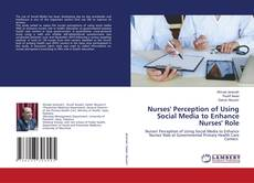 Bookcover of Nurses' Perception of Using Social Media to Enhance Nurses' Role