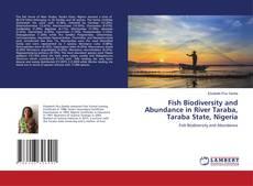 Bookcover of Fish Biodiversity and Abundance in River Taraba, Taraba State, Nigeria