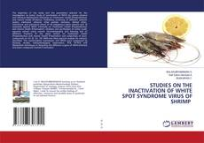 Bookcover of STUDIES ON THE INACTIVATION OF WHITE SPOT SYNDROME VIRUS OF SHRIMP