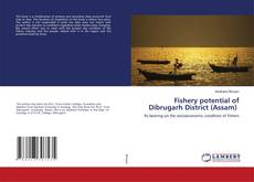 Bookcover of Fishery potential of Dibrugarh District (Assam)