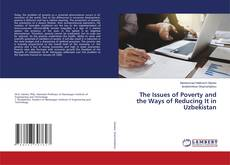 Portada del libro de The Issues of Poverty and the Ways of Reducing It in Uzbekistan